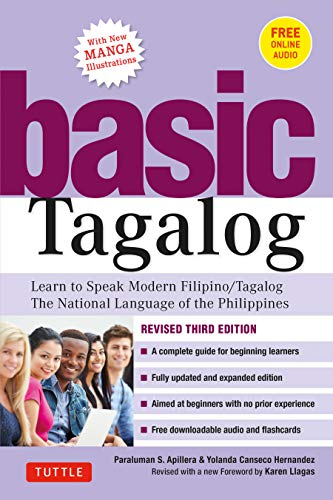 Basic Tagalog: Learn to Speak Modern Filipino/ Tagalog - The National Language of the Philippines: Revised Third Edition (with Online Audio)