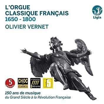 L'orgue classique français: 1650-1800 (150 ans de musique du Grand Siècle à la Révolution française)