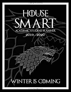 House Smart Academic Student Planner 2019-2020: GOT Parody Game August 2019 to July 2020 Week to view planner with 2 page monthly calendar for class timetable and daily tasks, notes and contacts.