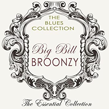 Big Bill Bronzy (The Essential Collection of Big Bill Bronzy)