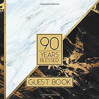 90 Years Blessed Guest Book: Guest Book For 90th Birthday / Wedding Anniversary - Elegant Keepsake Memory Book For Party Guests to Leave Signatures, ... in - 90 yr Old / Married Guest Book For Women