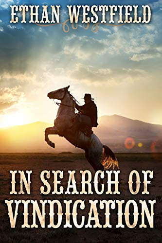 In Search of Vindication: A Historical Western Adventure Book by [Ethan Westfield]