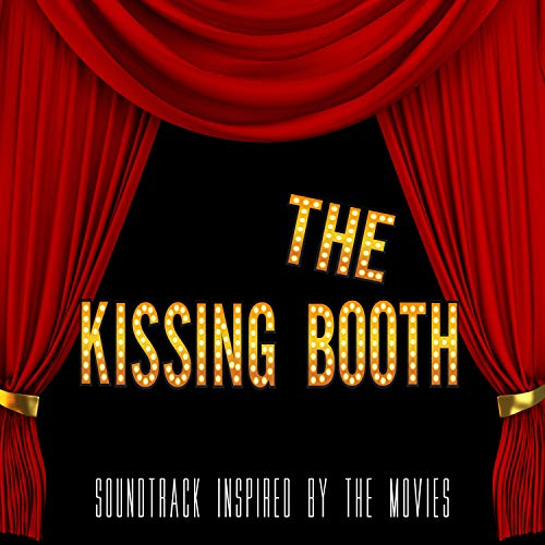 The Kissing Booth (Soundtrack Inspired by the Movies)