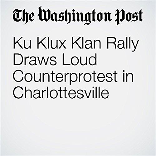 Ku Klux Klan Rally Draws Loud Counterprotest in Charlottesville copertina