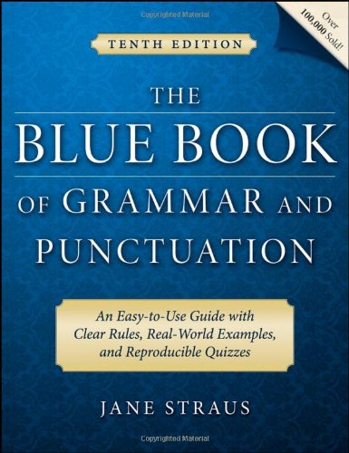 The Blue Book of Grammar and Punctuation: An Easy-to-Use Guide with Clear Rules, Real-World Examples, and...