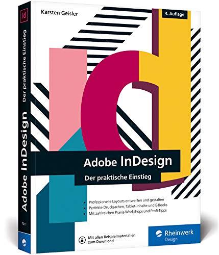 Adobe InDesign: Der praktische Einstieg – aktuell zur Version 2020 sowie zu CC