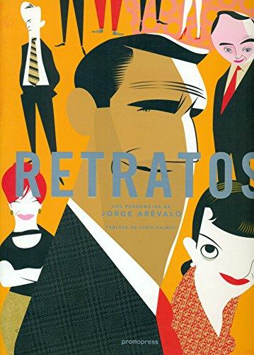 Retratos: Los personajes de Jorge Arévalo