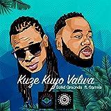 Kuze Kuyo Valwa (feat. Samke)