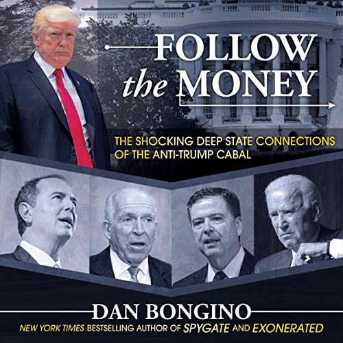 Follow the Money: The Shocking Deep State Connections of the Anti-Trump Cabal cover art