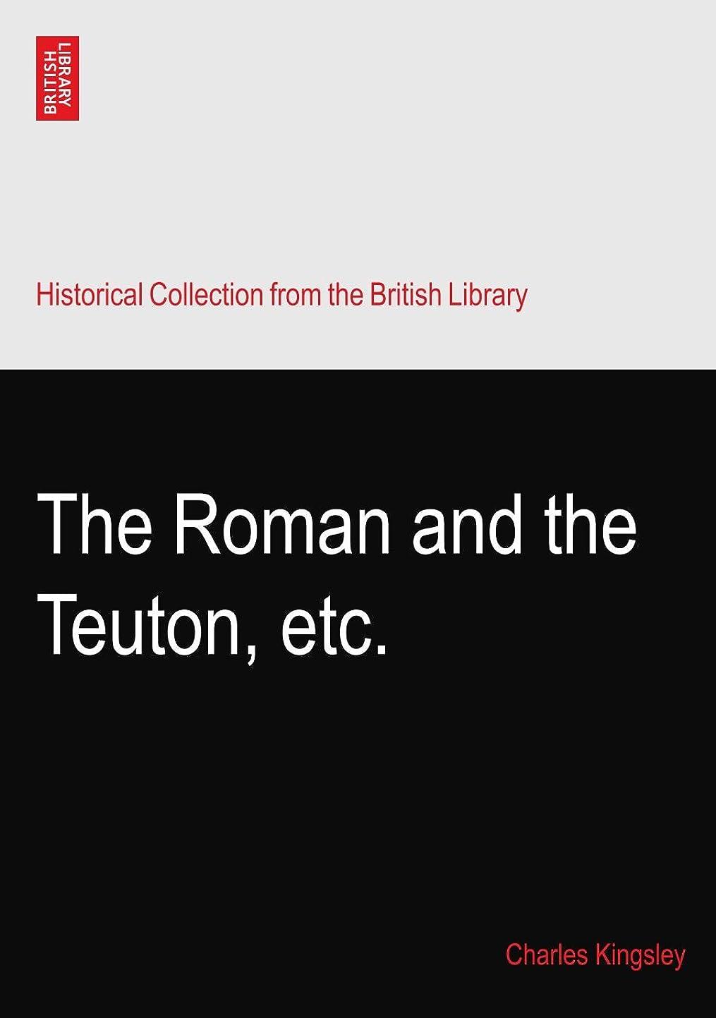 告発望み感嘆The Roman and the Teuton, etc.