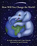 How Will You Change the World?