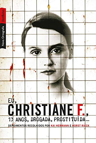 Eu, Christiane F., 13 anos, drogada, prostituída... (Portuguese Edition)