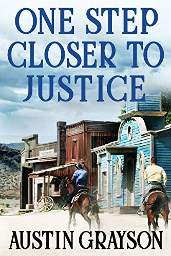 One Step Closer to Justice: A Historical Western Adventure Book