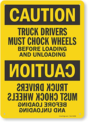 """""""Truck Drivers Must Chock Wheels Before Loading And Unloading"""" Sign By SmartSign 
