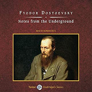 Notes from the Underground                   Written by:                                                                                                                                 Fyodor Dostoevsky,                                                                                        Constance Garnett - translator                               Narrated by:                                                                                                                                 Norman Dietz                      Length: 5 hrs and 7 mins     1 rating     Overall 5.0