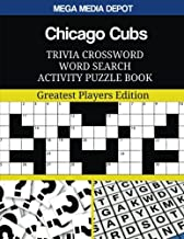 Chicago Cubs Trivia Crossword Word Search Activity Puzzle Book: Greatest Players Edition
