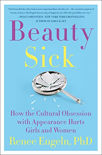 Image OfBeauty Sick: How The Cultural Obsession With Appearance Hurts Girls And Women