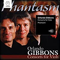 Orlando Gibbons: Consorts for Viols by Phantasm