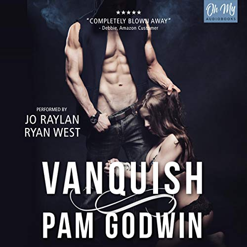 Vanquish     Deliver, Book 2              Written by:                                                                                                                                 Pam Godwin                               Narrated by:                                                                                                                                 Jo Raylan,                                                                                        Ryan West                      Length: 10 hrs and 24 mins     Not rated yet     Overall 0.0