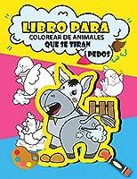 Libro para colorear de animales que se tiran pedos: Libro para colorear de animales divertidos para niños, regalos divertidos para niños, libro para colorear de pedos
