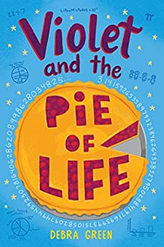 Violet and the Pie of Life by [D. L. Green]