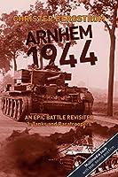Arnhem 1944: An Epic Battle Revisited: Vol. 1: Tanks and Paratroopers (Arnhem 1944 - An Epic Battle Revisited)