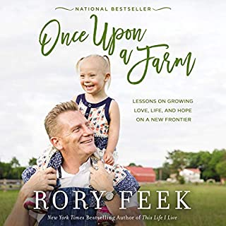 Once Upon a Farm                   By:                                                                                                                                 Rory Feek                               Narrated by:                                                                                                                                 Rory Feek                      Length: 6 hrs and 11 mins     183 ratings     Overall 4.8