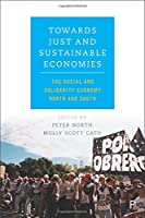 Towards Just and Sustainable Economies: The Social and Solidarity Economy North and South