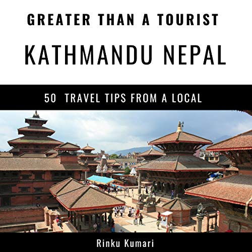 Greater Than a Tourist - Kathmandu Nepal audiobook cover art