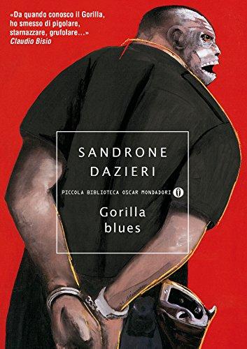 Gorilla blues (Le indagini del Gorilla Vol. 3) (Italian Edition) de [Sandrone Dazieri]