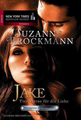 Jake - Vier Sterne für die Liebe: Romantic Suspense (Operation Heartbreaker 7)