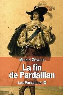 La fin de Pardaillan: Les Pardaillan IX (French Edition)