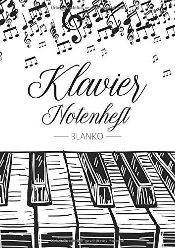Klavier Notenheft Blanko: Notenheft DIN A4 Mit 110 Seiten - Notenpapier für Kinder und Erwachsene, Notenblock, Musikheft, Notenbuch, Notenblätter - Motiv: Klavier Noten Musik