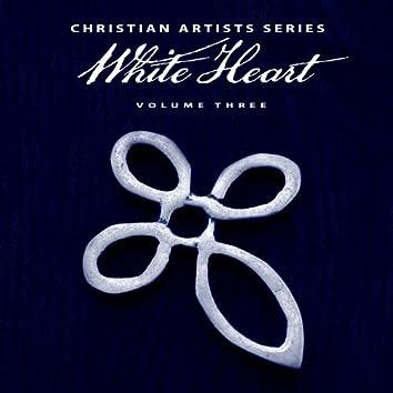 Christian Artists Series: White Heart, Vol. 3