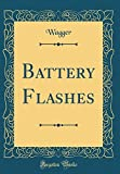 Battery Flashes (Classic Reprint)