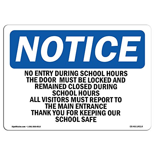 OSHA Notice Signs - No Entry During School Hours This Sign | Extremely Durable Made in The USA Signs or Heavy Duty Vinyl Label Decal | Protect Your Construction Site, Warehouse & Business
