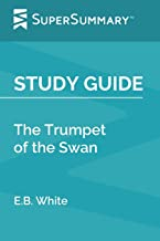 Study Guide: The Trumpet of the Swan by E.B. White (SuperSummary)