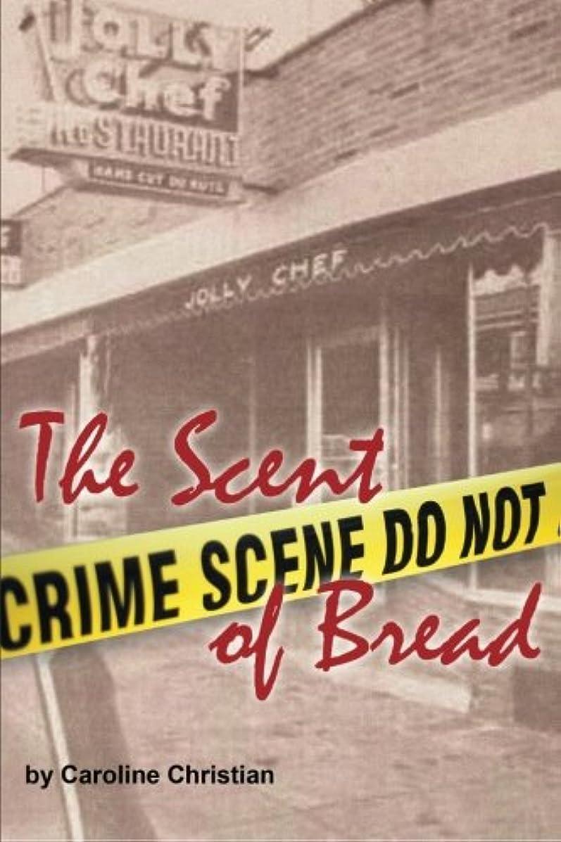 The Scent of Bread