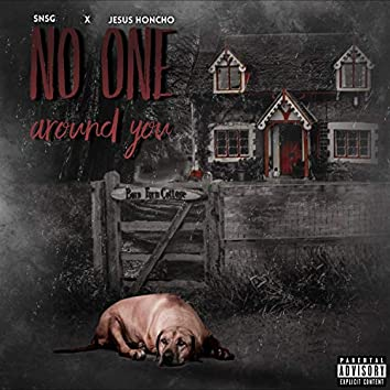 No One Around You (feat. Jesus Honcho)