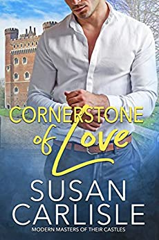 Cornerstone of Love (Modern Masters of Their Castle Book 1) by [Susan Carlisle]