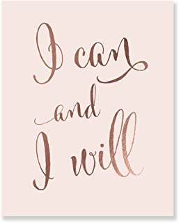 I Can And I Will Rose Gold Foil Art Print Calligraphy Home Wall Decor Inspirational Motivational Quote Metallic Pink Poster 8 inches x 10 inches D2