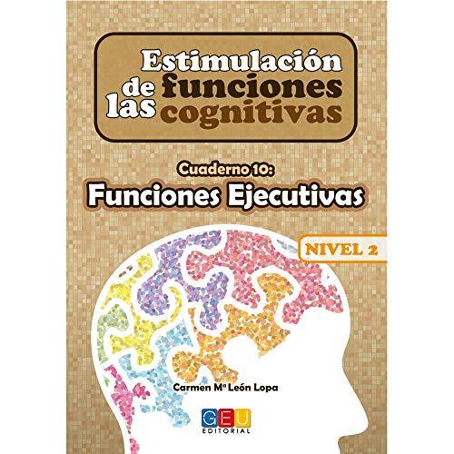 Estimulación de las funciones cognitivas nivel 2.Funciones ejecutivas - Cuaderno 10 / Editorial GEU/ Desde 7 años / Refuerza habilidad mental