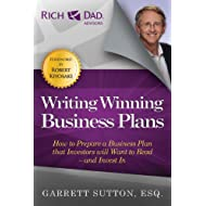Writing Winning Business Plans: How to Prepare a Business Plan that Investors Will Want to Read and Invest In (Rich Dad's Advisors (Paperback))