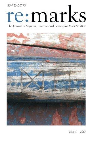 Re:marks 1 (2013): The Journal of Signum, International Society for Mark Studies