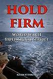 HOLD FIRM: World War II - 810th Signal Service Corp (English Edition)