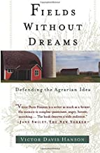 Fields Without Dreams : Defending the Agrarian Ideal