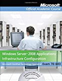 Exam 70-643 Windows Server 2008 Applications Infrastructure Configuration