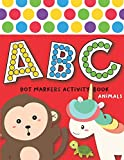 Dot Markers Activity Book ABC Animals: Easy Guided BIG DOTS   Do a dot page a day   Giant, Large, Jumbo and Cute USA Art Paint Daubers Kids Activity ... Toddler, Preschool, Kindergarten, Girls, Boys