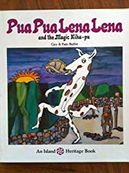 Pua Pua Lena Lena and the Magic Kiha-Pu by Guy & Pam Buffet, illustrated by Guy Buffet