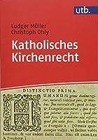 Katholisches Kirchenrecht: Ein Studienbuch